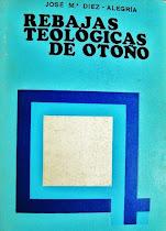 """LECTURA ON-LINE del libro del sacerdote y teólogo ex-jesuita """"José María Diez-Alegría""""(1911-2010):"""