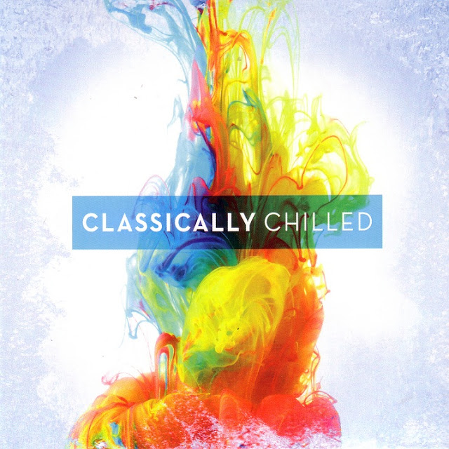 Download [Mp3]-[Hot Hit Music] รวมเพลงสากลสุดคลาสสิค VA – Classically Chilled (2015) @320kbps 4shared By Pleng-mun.com