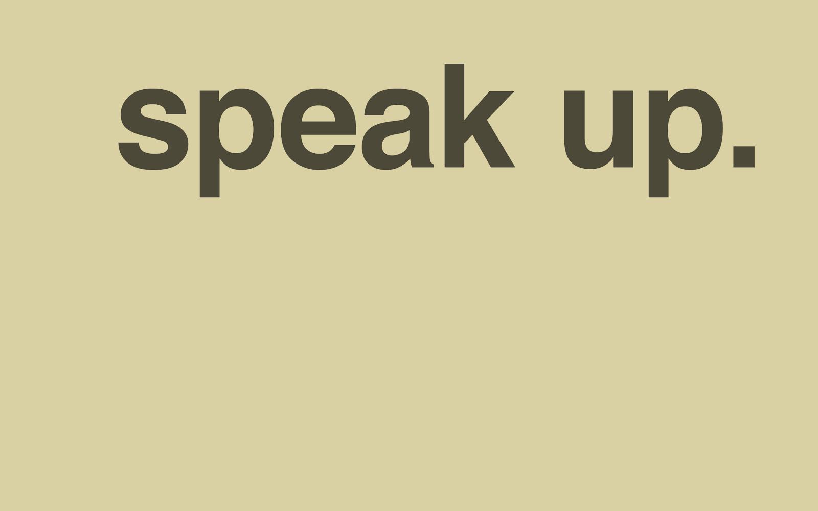 http://3.bp.blogspot.com/-inC1kOv2ucI/T5oTzqJ0tyI/AAAAAAAAAcA/QvbvP-yGDmI/s1600/minimal-desktop-wallpaper-speak-up.png