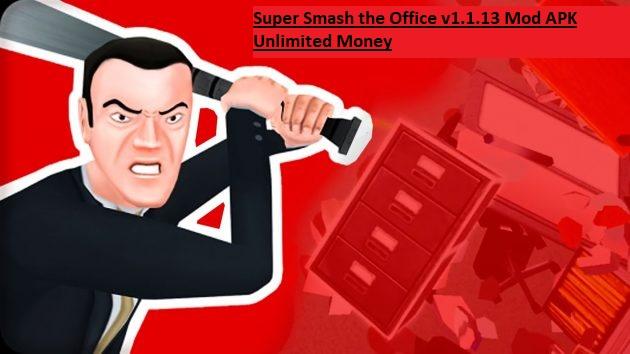 Super Smash the Office v1.1.13 Mod APK Unlimited Money
