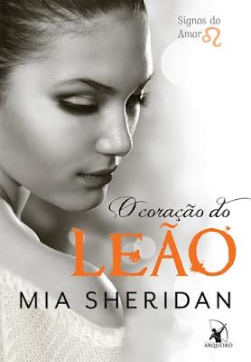 O CORAÇÃO DO LEÃO (Mia Sheridan)
