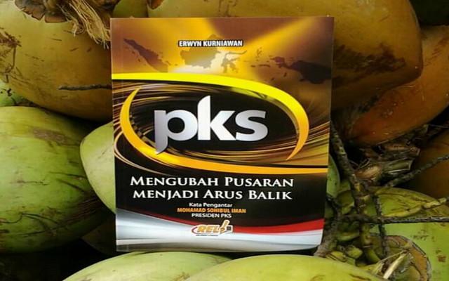 """""""Buku PKS"""" Mengubah Pusaran Menjadi Arus Balik"""
