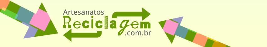 Artesanato Reciclagem - Blog de Reaproveitamento, Artesanato e Reciclagem
