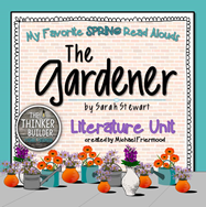 https://www.teacherspayteachers.com/Product/The-Gardener-Literature-Unit-My-Favorite-Read-Alouds-637206