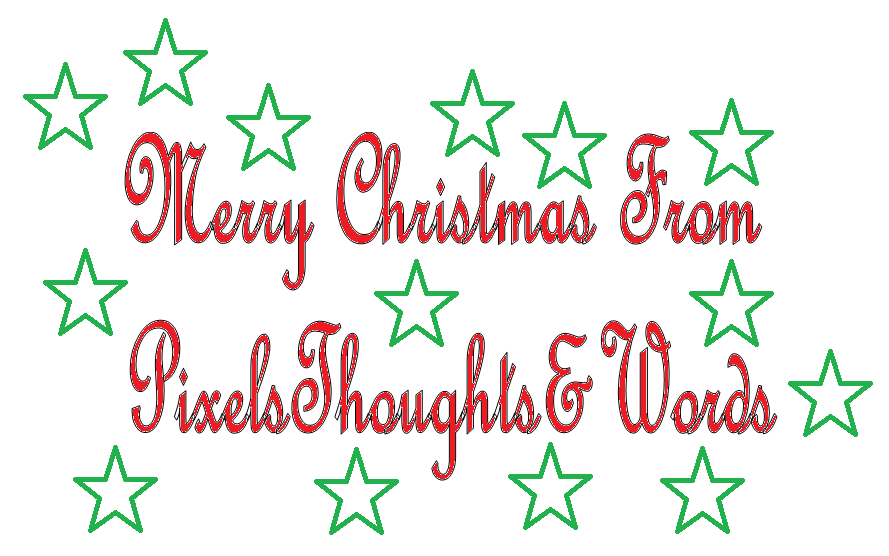 Merry Christmas from PixelsThoughts&Words!