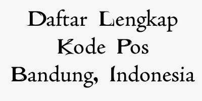 Daftar Lengkap Kode Pos Bandung
