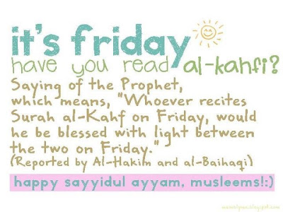 http://3.bp.blogspot.com/-ioQMzKVxN1Q/URNAZo9rAWI/AAAAAAAARfo/rgcO7Co_hwM/s400/Kelebihan+Membaca+Surah+Al-Kahfi+Di+Hari+Jumaat.jpg