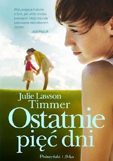 """""""Ostatnie piec dni"""" Julie Lawson Timmer"""