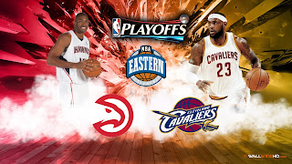 Atlanta Hawks - Cleveland Cavaliers NBA Playoffs Eastern Conference Finals