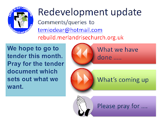 Redevelopment Update - We hope to go to tender this month. Pray for the tender document which sets out what we want.