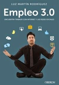 Libro Empleo 3.0 Encuentra trabajo con Internet y las Redes Sociales