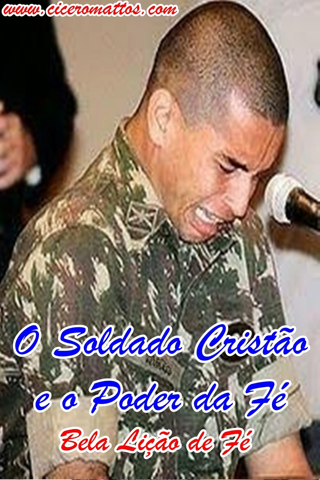 O Soldado Cristão e o Poder da Fé (Bela Lição de Fé) Exército Brasileiro