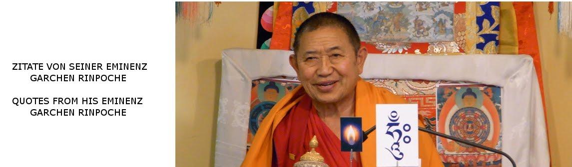 Zitate von S.E. Garchen Rinpoche