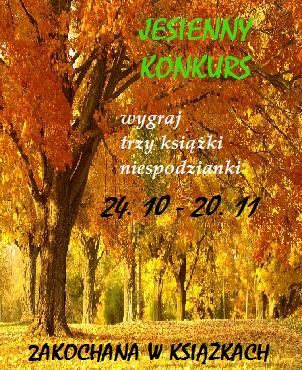 http://zakochana-w-ksiazkach-i-w-czekoladzie.blogspot.com/2014/10/jesienny-konkurs.html