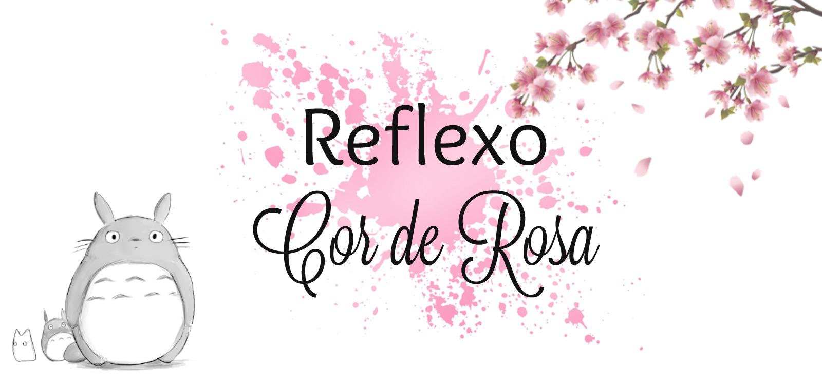 Reflexo Cor de Rosa
