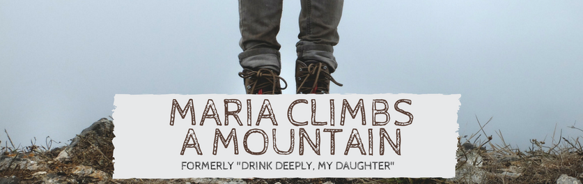 Maria Climbs a Mountain
