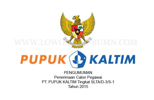 Pengumuman Penerimaan Calon Pegawai PT. PUPUK KALTIM Tahun 2015