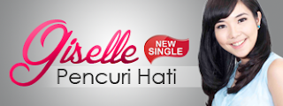 Download Lagu Giselle - Pencuri Hati Mp3