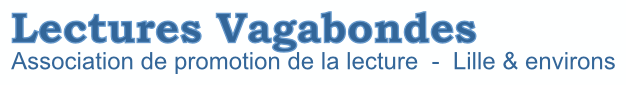 Le blog de l'association Lectures Vagabondes, Lille