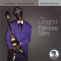 FILLMORE SLIM - The Legend Of...Blues Man/King Of The Game