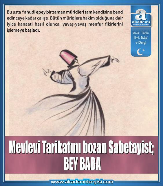 Mevlevi Tarikatını bozan Sabetayist; BEY BABA