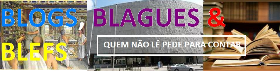 Blogs, Blagues e Blefs