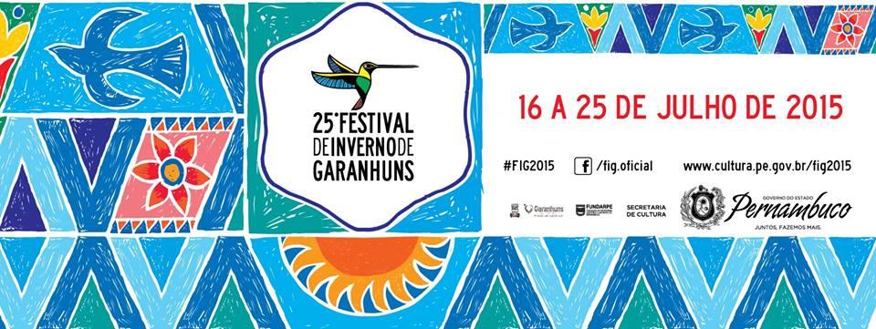 PROGRAMAÇÃO COMPLETA DO FESTIVAL DE INVERNO DE GARANHUNS 2015 AQUI!