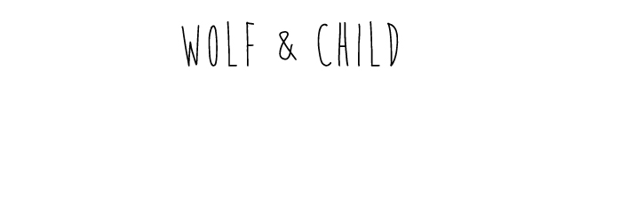 WOLF AND CHILD
