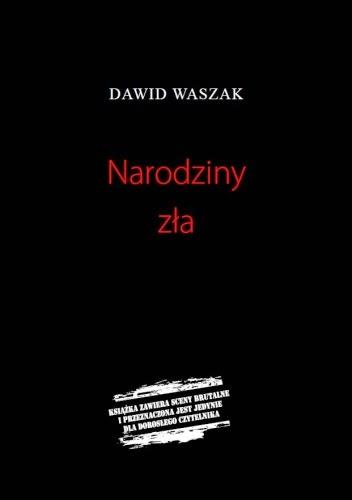 Dawid Waszak - Narodziny zła