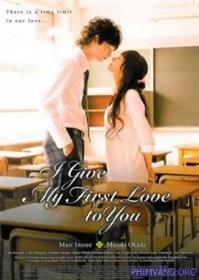 Tình Đầu Dành Hết Cho Em - I Give My First Love To You 2009
