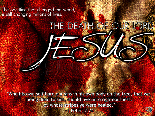 """The sacrifice  that changed the world, is still changing millions of lives THE DEARTH OF OUR LORD """"JESUS"""""""