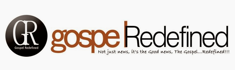 Welcome to Gospel Redefined