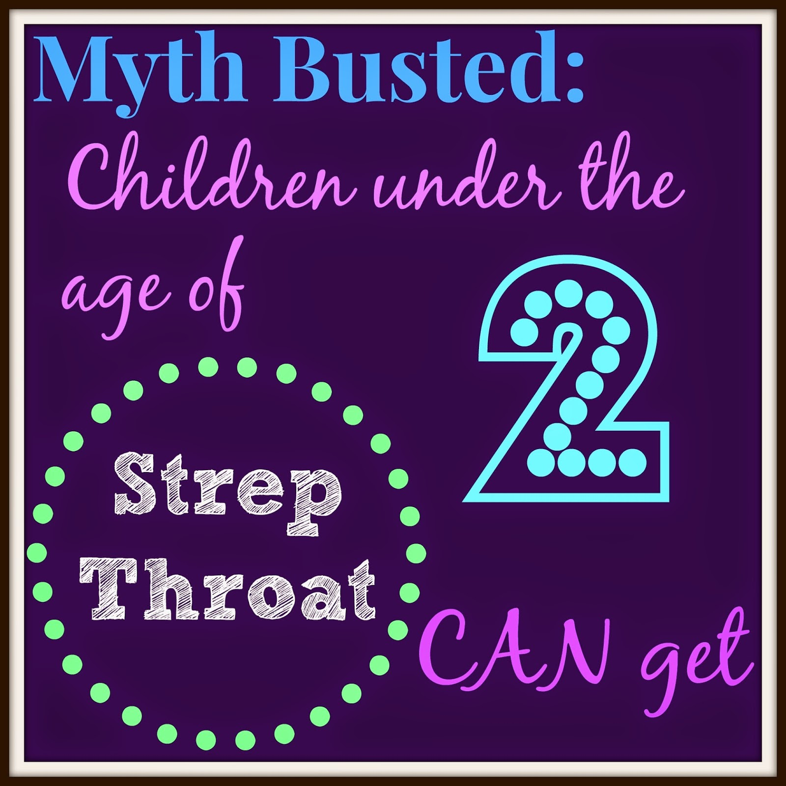 Myth Busting: Children under 2 CAN get Strep Throat.  Can a child under 2 get Strep Throat?  Strep Throat in toddlers.  Strep throat symptoms in kids.