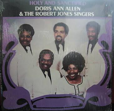 Doris Ann Allen & The Robert Jones Singers  Holy And Sanctified
