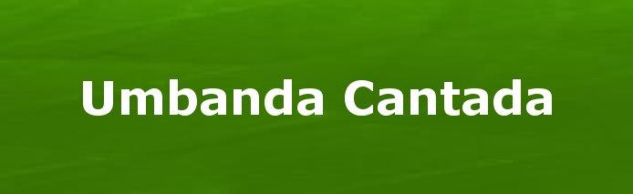 UMBANDA  CANTADA