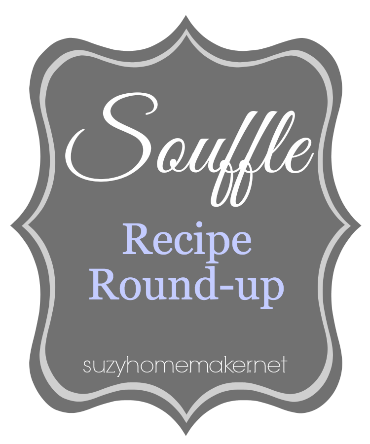 souffle recipe round-up | suzyhomemaker.net
