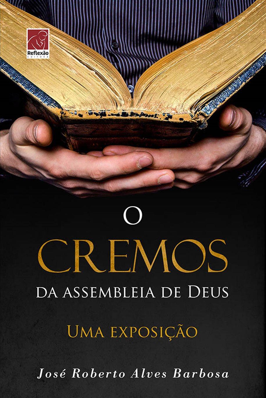 O Cremos da Assembleia de Deus: uma exposição