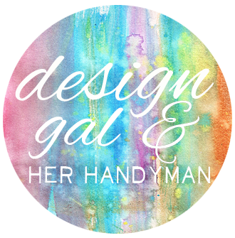 Design Gal & Her Handyman