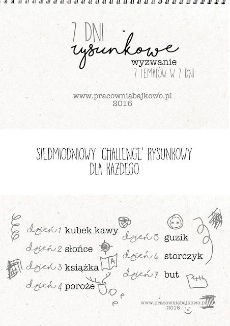 7 dni...7 tematów do narysowania... 7 wyzwań rysunkowych! START!