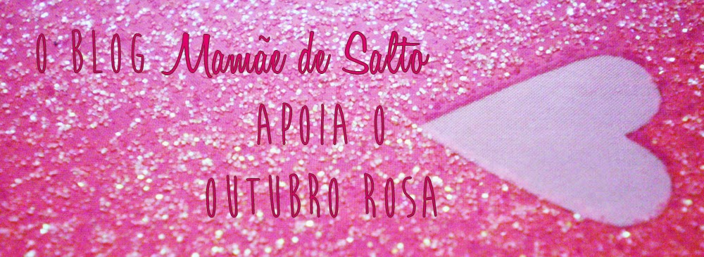 outubro rosa blog Mamãe de Salto