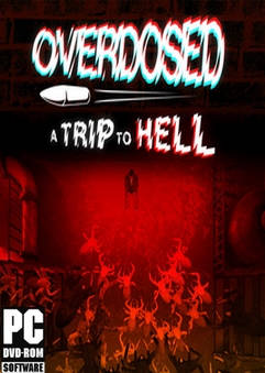 Overdosed A Trip To Hell PC Game