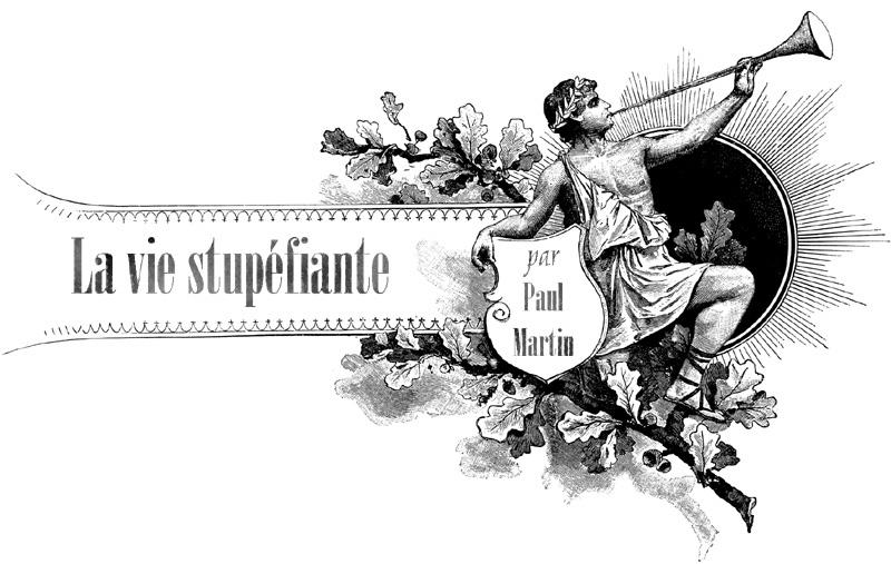 La vie stupéfiante par Paul Martin : vignettes humoristiques et gags distrayants