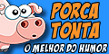 Porca Tonta - Humor