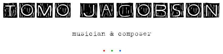 Tomo Jacobson - musician & composer