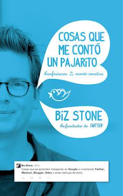 LIBRO - Cosas que me contó un pajarito Confesiones de una mente creativa Biz Stone - Cofundador de Twitter (Gestión 2000 - 8 septiembre 2015) EMPRESA & AUTOAYUDA | Edición papel & ebook kindle Comprar en Amazon