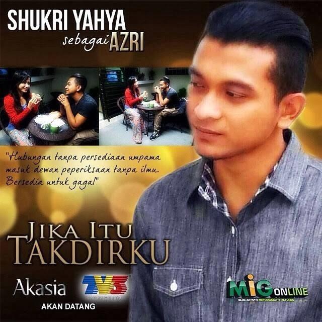 Shukri Yahya, Drama Jika Itu Takdirnya