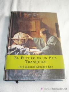 """""""El futuro en un país tranquilo"""" - José Manuel Sanchez Ron."""