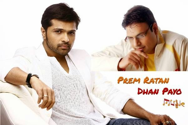Prem Ratan Dhan Payo movie songs by Himesh Reshammiya and Irshad Kamil