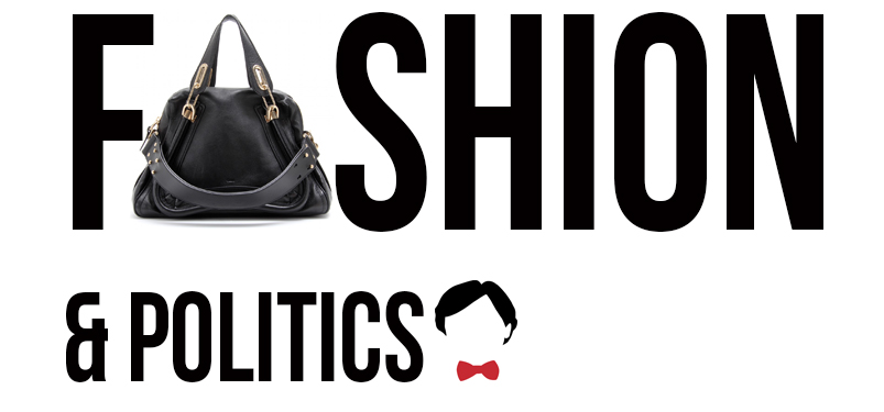 Fashion &amp; Politics