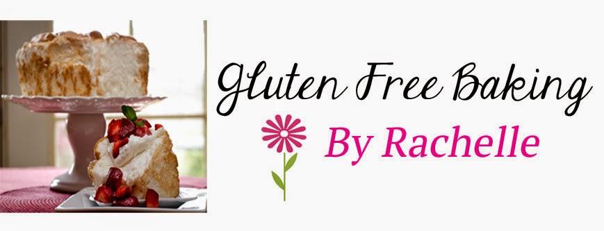 Gluten Free Baking By Rachelle